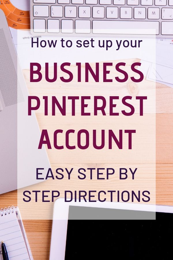 step by step directions on how to set up your new business pinterest account the right way