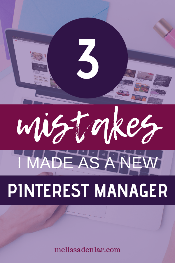 The top 3 mistakes I made when I first started out as a Pinterest manager and how you can avoid making these mistakes in your new business.