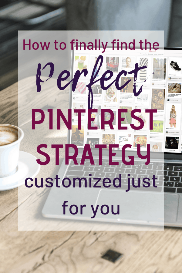 How to find the perfect pinterest strategy with a personalized just for your blog