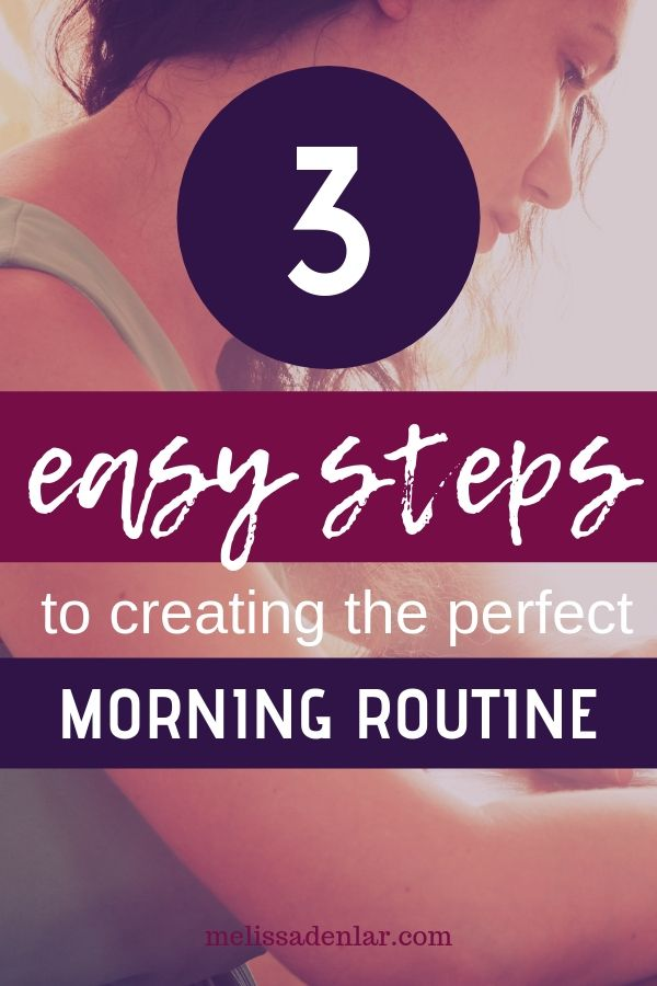3 easy steps to creating the best morning routine for work at home moms! Find out the secret to creating an effective morning routine that you can stick to without having to wake up at 5am!
